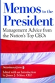 Memos to the President: Management Advice From the Nation's Top CEOs (047139338X) cover image