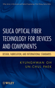 Silica Optical Fiber Technology for Devices and Components: Design, Fabrication, and International Standards (047145558X) cover image