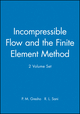 Incompressible Flow and the Finite Element Method, 2 Volume Set