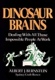 Dinosaur Brains: Dealing with All Those Impossible People at Work (047161808X) cover image