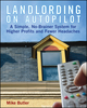 Landlording on Autopilot: A Simple, No-Brainer System for Higher Profits and Fewer Headaches (047178978X) cover image