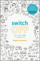 Switch Off: How to Find Calm in a Noisy World (073033628X) cover image
