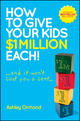 How to Give Your Kids $1 Million Each! (And It Won't Cost You a Cent), Updated Edition (073037548X) cover image