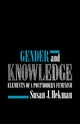 Gender and Knowledge: Elements of a Postmodern Feminism (074561048X) cover image
