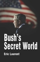 Bush's Secret World: Religion, Big Business and Hidden Networks (074563348X) cover image