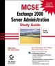 MCSE: Exchange 2000 Server Administration Study Guide: Exam 70-224 (078212898X) cover image