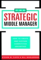 The Strategic Middle Manager: How to Create and Sustain Competitive Advantage (078790208X) cover image
