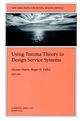 Using Trauma Theory to Design Service Systems: New Directions for Mental Health Services, Number 89 (078791438X) cover image