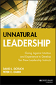 Unnatural Leadership: Going Against Intuition and Experience to Develop Ten New Leadership Instincts (078795618X) cover image
