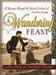 A Wandering Feast: A Journey Through the Jewish Culture of Eastern Europe (078797188X) cover image