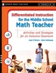 Differentiated Instruction for the Middle School Math Teacher : Activities and Strategies for an Inclusive Classroom  (078798468X) cover image