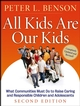 All Kids Are Our Kids: What Communities Must Do to Raise Caring and Responsible Children and Adolescents, 2nd Edition (078798518X) cover image