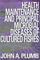 Health Maintenance and Principal Microbial Diseases of Cultured Fishes (081382298X) cover image