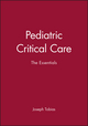 Pediatric Critical Care: The Essentials (087993428X) cover image