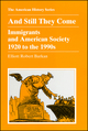 And Still They Come: Immigrants and American Society 1920 to the 1990s (088295928X) cover image