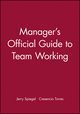 Manager's Official Guide to Team Working (088390408X) cover image