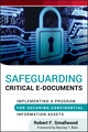 Safeguarding Critical E-Documents: Implementing a Program for Securing Confidential Information Assets (111815908X) cover image