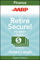 AARP Retire Secure!: Pay Taxes Later--The Key to Making Your Money Last, 2nd Edition (111824138X) cover image