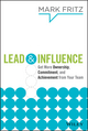 Lead & Influence: Get More Ownership, Commitment, and Achievement From Your Team (111873288X) cover image