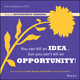 You Can Kill An Idea, But You Can't Kill An Opportunity: How to Discover New Sources of Growth for Your Organization (111880838X) cover image