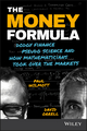 The Money Formula: Dodgy Finance, Pseudo Science, and How Mathematicians Took Over the Markets (111935868X) cover image