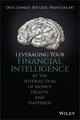 Leveraging Your Financial Intelligence: At the Intersection of Money, Health, and Happiness (111943078X) cover image