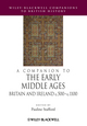 A Companion to the Early Middle Ages: Britain and Ireland c.500 - c.1100 (140510628X) cover image