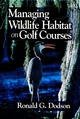 Managing Wildlife Habitat on Golf Courses (157504028X) cover image