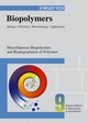 Biopolymers, Biology, Chemistry, Biotechnology, Applications, Volume 9, Miscellaneous Biopolymers and Biodegradation of Synthetic Polymers  (352730228X) cover image