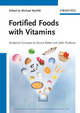 Fortified Foods with Vitamins: Analytical Concepts to Assure Better and Safer Products (352733078X) cover image