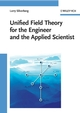 Unified Field Theory for the Engineer and the Applied Scientist (352740788X) cover image