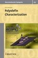 Polyolefin Characterization: Houston 2006 ICPC International Conference on Polyolefins Characterization (352762368X) cover image