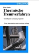 Thermische Trennverfahren: Grundlagen, Auslegung, Apparate, 3rd, Revised and Enlarged Edition (352766078X) cover image