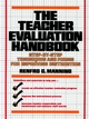 The Teacher Evaluation Handbook: Step-by-Step Techniques and Forms for Improving Instruction (0138883890) cover image