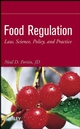 Food Regulation: Law, Science, Policy, and Practice (0470127090) cover image