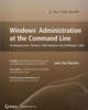 Windows Administration at the Command Line for Windows Vista, Windows 2003, Windows XP, and Windows 2000 (0470165790) cover image
