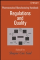 Pharmaceutical Manufacturing Handbook: Regulations and Quality (0470259590) cover image