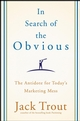 In Search of the Obvious: The Antidote for Today's Marketing Mess (0470288590) cover image