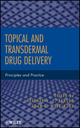 Topical and Transdermal Drug Delivery: Principles and Practice (0470450290) cover image