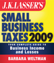 JK Lasser's Small Business Taxes 2009: Your Complete Guide to Business Income and Losses  (0470452390) cover image