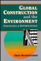 Global Construction and the Environment: Strategies and Opportunities (0471012890) cover image