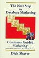 The Next Step in Database Marketing: Consumer Guided Marketing: Privacy for Your Customers, Record Profits for You (0471133590) cover image