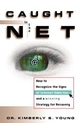 Caught in the Net: How to Recognize the Signs of Internet Addiction--and a Winning Strategy for Recovery (0471191590) cover image