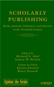 Scholarly Publishing: Books, Journals, Publishers, and Libraries in the Twentieth Century (0471219290) cover image