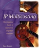 IP Multicasting: The Complete Guide to Interactive Corporate Networks (0471243590) cover image