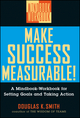 Make Success Measurable!: A Mindbook-Workbook for Setting Goals and Taking Action (0471295590) cover image
