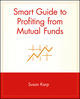 Smart Guide to Profiting from Mutual Funds (0471296090) cover image