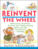 Reinvent the Wheel: Make Classic Inventions, Discover Your Problem-Solving Genius, and Take the Inventor's Challenge (0471395390) cover image