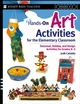 Hands-On Art Activities for the Elementary Classroom: Seasonal, Holiday, and Design Activities for Grades K-5 (0471563390) cover image