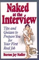 Naked at the Interview: Tips and Quizzes to Prepare You for Your First Real Job (0471594490) cover image
